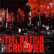 Steel Nation / Crucified