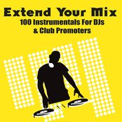 Extend Your Mix - 100 Instrumentals For DJs & Club Promoters