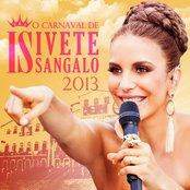 O Carnaval de Ivete Sangalo 2013