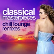 Classical Masterpieces (Chill Lounge Remixes)