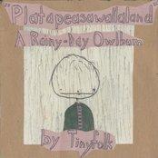 Platapeasawallaland: A Rainy-Day Owlbum