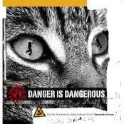 Danger is Dangerous