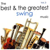 The Best and the Greatest Swing Music - Vol.Three