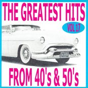 The greatest hits from 40's and 50's volume 17