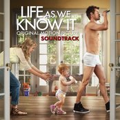 Life As We Know It: Original Motion Picture Soundtrack