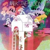 Walk The Moon (Deluxe Version)