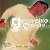Guerreiro Coração - O Melhor De Emílio Santiago
