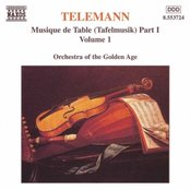 TELEMANN: Musique de Table (Tafelmusik), Vol.  1