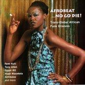 Afrobeat ...No Go Die