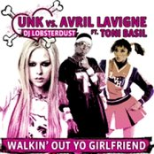 Unk vs. Avril Levigne - Walkin' Out Yo Girlfriend