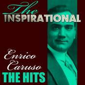 The Inspirational Enrico Caruso - The Hits