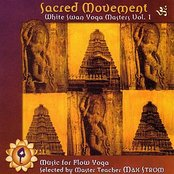 Sacred Movement: White Swan Yoga Masters Vol. 1