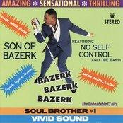 Bazerk Bazerk Bazerk (feat. No Self Control and the Band)