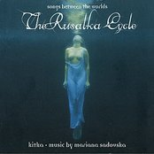 The Rusalka Cycle - Songs Between Worlds