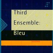 Third Ensemble: Bleu
