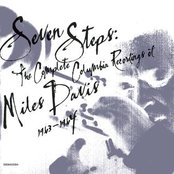 Seven Steps: The Complete Columbia Recordings Of Miles Davis 1963-1964