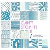 Can't Stop It! II - Australian Post-Punk 1979-84