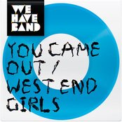 You Came Out / West End Girls - Single + Remixes