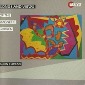 Songs and Views of the Magnetic Garden