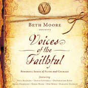Beth Moore Presents:  Voices Of The Faithful