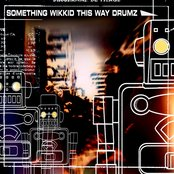 Something Wikkid This Way Drumz