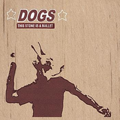 album This Stone Is A Bullet by Dogs