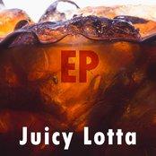 Juicy Lotta EP
