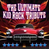 The Ultimate Kid Rock Tribute Album
