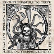 Pulling Teeth / Frightener split