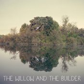 The Willow And The Builder