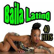 Baila Latino (40 Hits)
