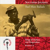Southern Journey Vol. 5: Bad Man Ballads - Songs of Outlaws and Desperadoes