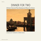 Dinner For Two –  Ultimate Classical Piano Background Music for Dinner