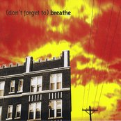 (Don't Forget to) Breathe