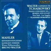 Peter Ilijc Tchaikovsky: Piano Concerto No. 1, Romeo and Juliet Fantasy Overture - Gustav Mahler: Kindertotenlieder