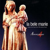 La Bele Marie - Songs to the Virgin from 13th-century France