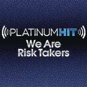 Platinum Hit: We Are Risk Takers