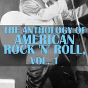 The Anthology Of American Rock 'n' Roll, Vol. 1