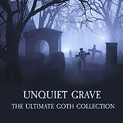 Unquiet Grave - The Ultimate Goth Collection