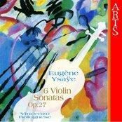 Ysaye: 6 Violin Sonatas Op. 27