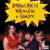 Raunchiest Women of Comedy