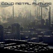 Cold Metal Future