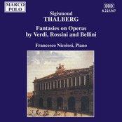 Thalberg: Fantasies On Operas by Verdi, Rossini and Bellini