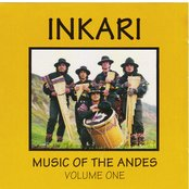 Inkari: Music of the Andes - Volume One
