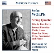 WOLPE: String Quartet / Second Piece for Violin Alone / Trio in 2 Parts / Oboe Quartet