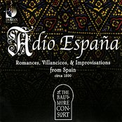 Adío España - Romances, Villancios, & Improvisations From Spain Circa 1500