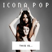This Is... Icona Pop