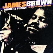 Make It Funky/The Big Payback: 1971-1975