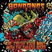 We Crush Your Mind With The Thrash Inside