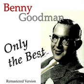 Benny Goodman: Only the Best (Remastered Version)